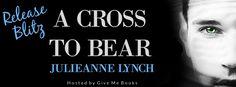 Smut Fanatics: A Cross to Bear By Julieanne Lynch Release Blitz &...