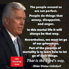 """""""The people around us are not perfect. People do things that annoy, disappoint, . - Words of Wisdom (LDS) - Gospel Quotes, Lds Quotes, Religious Quotes, Uplifting Quotes, Quotable Quotes, Great Quotes, Awesome Quotes, Prophet Quotes, Mormon Quotes"""