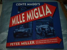 In his book Peter Miller has captured the spirit of this great event with over 150 photographs - many of which have never been published, and contributions from Stirling Moss, Piero Taruffi, Alfred Neubauer and the Contessa di Maggi. Road Racing, Bugatti, Ferrari, Fagioli, Books, Ebay, Libros, Book, Book Illustrations