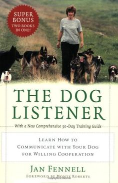 The Dog Listener: Learn How to Communicate with Your Dog for Willing Cooperation by Jan Fennell #Books #Dogs