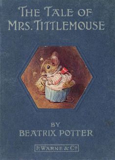 Beatrix Potter - The Tale of Mrs. Tittlemouse - First edition cover, July 1910 Vintage Book Covers, Vintage Children's Books, Vintage Library, Antique Books, Beatrix Potter Illustrations, Vintage Illustrations, Beatrix Potter Books, Beatrice Potter, Peter Rabbit And Friends