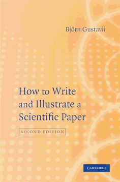 How to Write and Illustrate a Scientific Paper - Bjorn Gustavii - Google Libros    http://www.cjig.cn/UploadFile/HOW%20TO%20WRITE%20AND%20ILLUSTRATE%20A%20SCIENTIFIC.pdf