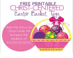 Christ Centered Easter Basket Tags.  Free Printable tags to attach to fun, common items in Easter Baskets.  Keep the Focus on Jesus Christ!