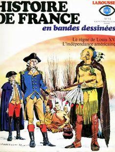 14. Le règne de Louis XV, l'Indépendance américaine (Histoire de France en bandes dessinées)