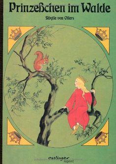 Prinzeßchen im Walde. Medium-Ausgabe. de Sibylle von Olfers, http://www.amazon.fr/dp/3480219195/ref=cm_sw_r_pi_dp_EAOcrb110JNRV