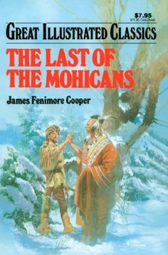 Last of the Mohicans Great Illustrated Classics by James Fenimore Cooper - reader (could not find lexile, bought on Kindle 04/12/2013)