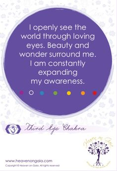 """THIRD EYE CHAKRA - """"I openly see the world through loving eyes. Beauty and wonder surround me. I am constantly expanding my awareness. 6 Chakra, Third Eye Chakra, Chakra Healing, Chakra Mantra, Chakra Symbols, Healing Affirmations, Positive Affirmations, Mind Body Spirit, Mind Body Soul"""