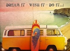 Dream it.. Wish it.. Do it!!!!!!