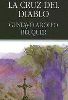 El Espejo Gótico: La cruz del diablo: Gustavo Adolfo Becquer