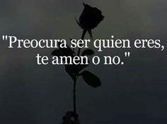 Te amen o no.