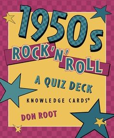 1950s Rock 'n' Roll: A Quiz Deck Knowledge Cards