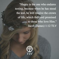"""Happy is the one who endures testing..."" Jacob (James) 1:12 TLV #tlvbible Baker Books"