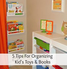 5 Tips For Organizing Kid's Toys & Books