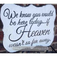 If Heaven Wasn't So Far Away Wedding Sign by SparkledWhimsy, $25.00