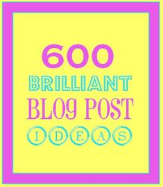Stumped for blogging topics? 600 prompts to get you going again.