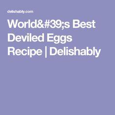 World's Best Deviled Eggs Recipe | Delishably