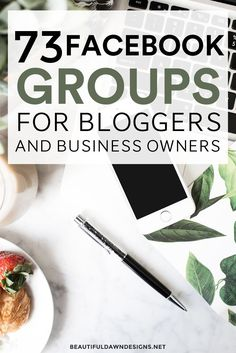 Facebook groups for bloggers and business owners.