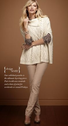 Ann Taylor cable knit poncho for casual Friday dressing...team with neutral pants n printed top