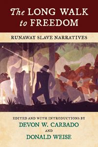 The first book about the runaway slave phenomenon written by fugitive slaves themselves.