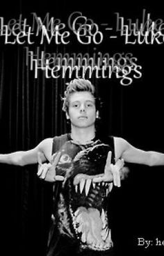 """Read """"Let Me Go - Luke Hemmings - """"It's too cold for angels to fly"""""""" #wattpad #fanfiction"""