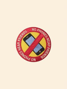"""NO PHONES NEAR FRIENDS PATCH Heat seal backing 2.5"""" x 2.5"""" (6.35cm x 6.35cm). Free shipping to the US / $1.50 anywhere else"""