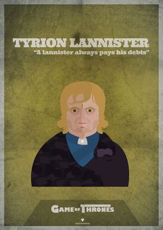 """Game of Thrones. Tyrion Lannister """"A Lannister always pays his debts"""""""