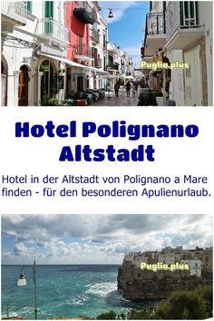 Hotel in der Altstadt von Polignano a Mare finden - für den besonderen Apulienurlaub. Top Hotels, Strand, Romantic Vacations, Beautiful Hotels, Formal Gardens, Family Activity Holidays, Old Town, Nice Asses
