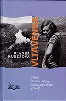 Vltavěnka - Příběh Krásné Heleny od Svatojánských proudů