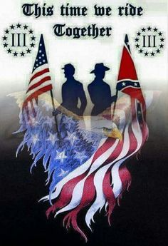 This time we ride together. North and South. Make preparations. ~ The Wolf ~ Minuteman Militia ~ RADICAL Rational American's Defending Individual Choice And Liberty Southern Heritage, Southern Pride, My Heritage, Southern Style, I Love America, God Bless America, American Pride, American History, American Flag