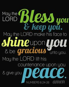 may the lord bless you and keep you..