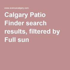 Calgary Patio Finder search results, filtered by Full sun