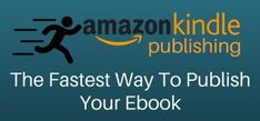 Kindle Publishing Is The Fast Track Way To Publish Your Ebook - by Derek Haines...