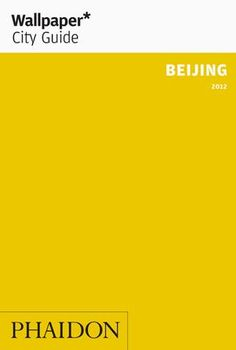 Wallpaper City Guide Beijing 2012