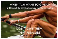 Don't give them the pleasure.