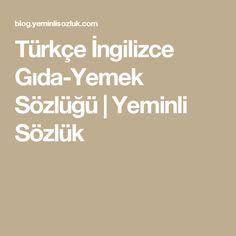 Türkçe İngilizce Gıda-Yemek Sözlüğü | Yeminli Sözlük