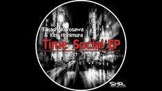 Takashi Kurosawa & Ken Nishimura - Time Social EP  / preview /