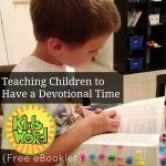 Kids in the Word: Teaching Children to Have Devotional Time