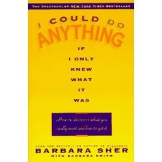 I Could Do Anything If I Only Knew What It Was: How to Discover What You Really Want and How to Get It (Paperback) http://www.amazon.com/dp/0440505003/?tag=wwwmoynulinfo-20 0440505003