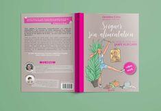 """Illustration et mise en page de la couverture et de l'intérieur du cahier-coach """"Soigner son alimentation"""" de Géraldine Catta. Par Claire S2C"""