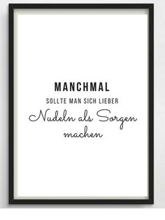 """Poster Nudeln für Küche oder als Geschenk * Sometimes you should rather worry about noodles than """""""" Is not it true? Great typo print for your walls or as a gift! Inauguration gift, birthday present Citation Love, Motivation, The Words, Decir No, Letter Board, No Worries, Quotations, Funny Quotes, About Me Blog"""