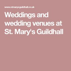 Weddings and wedding venues at St. Mary's Guildhall
