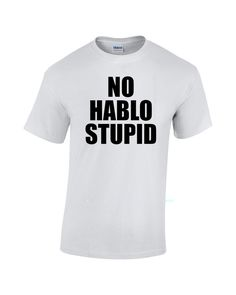 No hablo stupid shirt Available sizes for this listing are Small, Medium, Large, Extra Large, 2XL, 3XL. All sizes are standard sizes. Image is sublimated onto the 50% cotton 50% polyester blend t shir