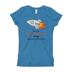 It's a rocket science thing - Girl's T-Shirt