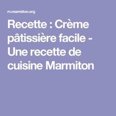 Recette : Crème pâtissière facile - Une recette de cuisine Marmiton