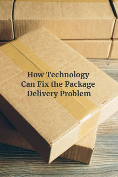 How Technology Can Fix the Package Delivery Problem Package Delivery, Residential Real Estate, Property Management, Real Estate Marketing, Packaging, Technology, Canning, Tech, Tecnologia