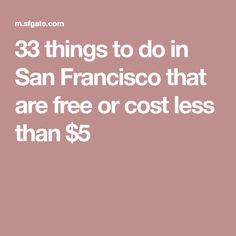 33 things to do in San Francisco that are free or cost less than $5