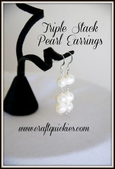 Triple Stack Pearl Earrings from Craft Quickies - Great idea for Mother's Day or Weddings!