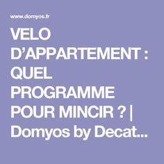 VELO D'APPARTEMENT : QUEL PROGRAMME POUR MINCIR ?   Domyos by Decathlon