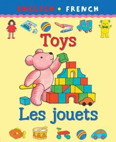 My First Bilingual Book - Toys / Les Jouets