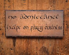 #LordOfTheRings No Admittance Except on Party Business. wooden sign by HappyDistraction